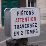 Piéton attention traversez en 2 temps (Pedestrian attention crossing in 2 times)
